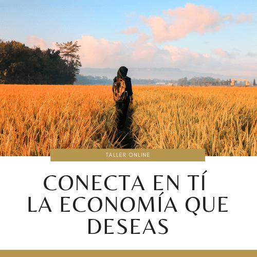 Conecta en ti la Economía que Deseas