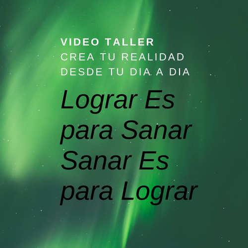 Video Taller – Crea tu realidad desde tu día a día